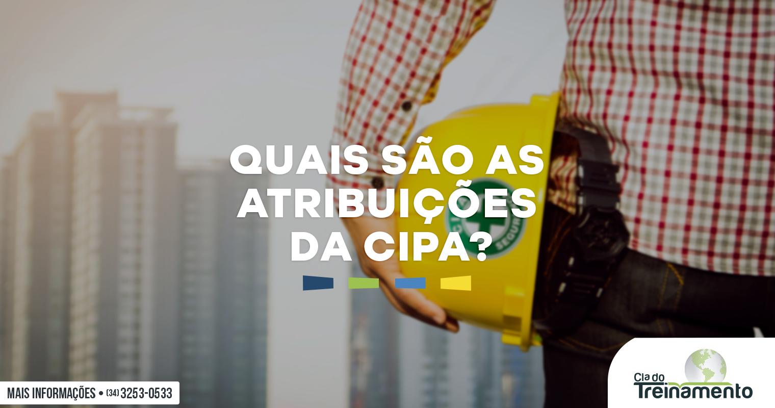 Quais são as atribuições da CIPA?