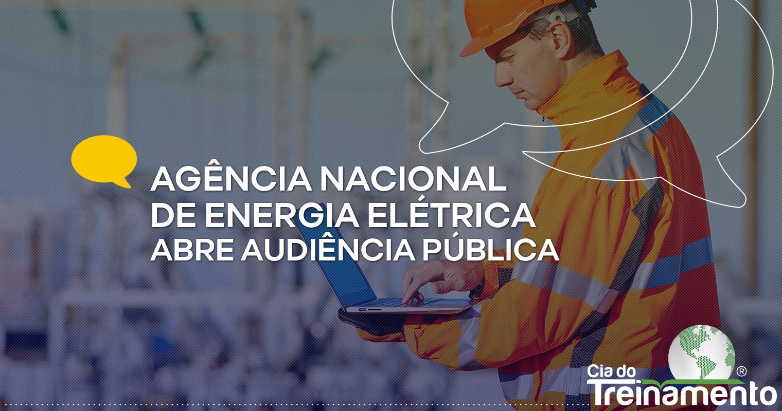 Agência Nacional de Energia Elétrica abre audiência pública