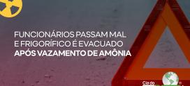 Funcionários passam mal e frigorífico é evacuado após vazamento de amônia