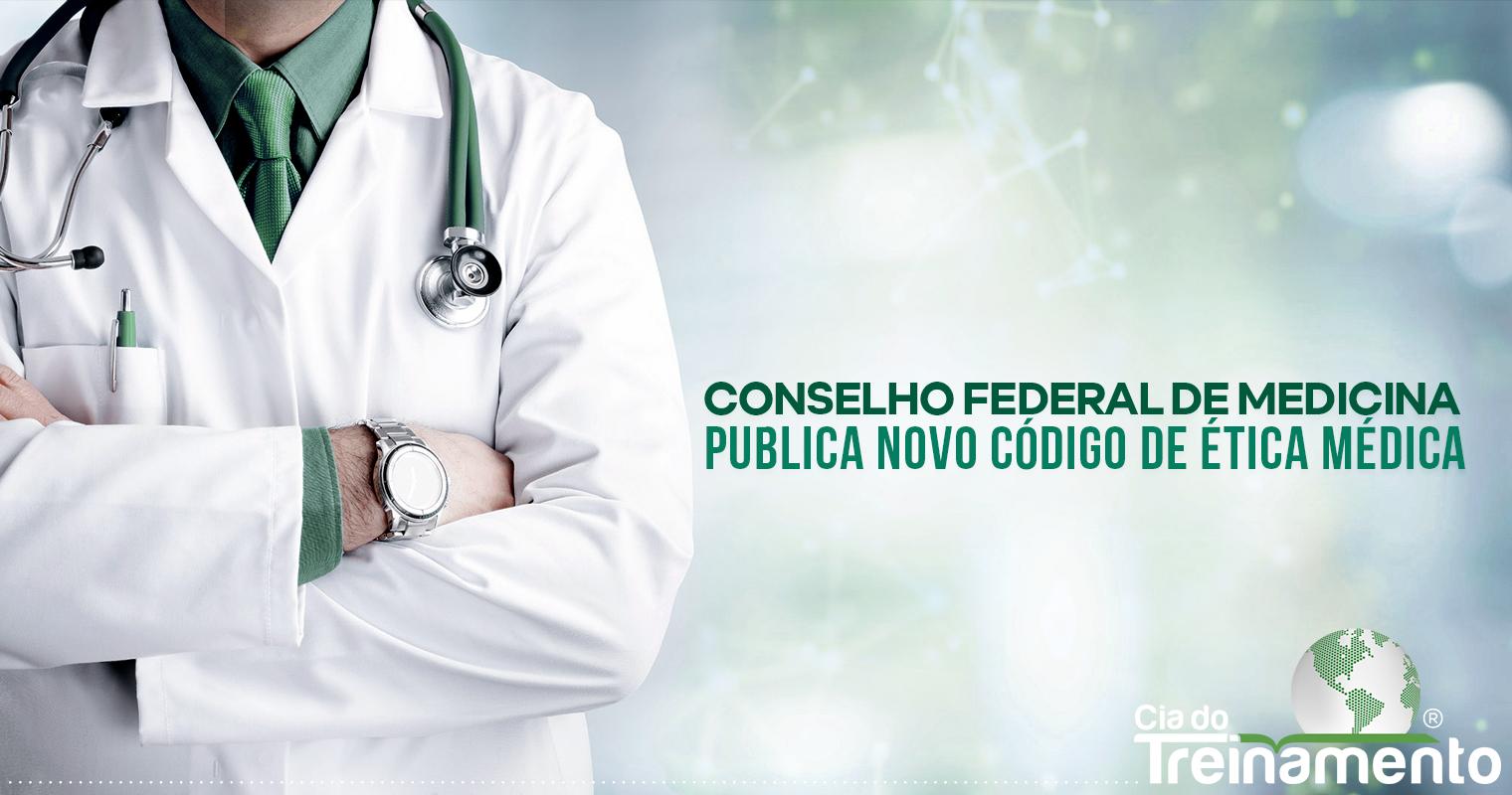 Conselho Federal de Medicina publica novo Código de Ética Médica
